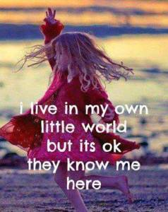 live in my world