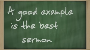 "Blackboard writings "" A good example is the best sermon """